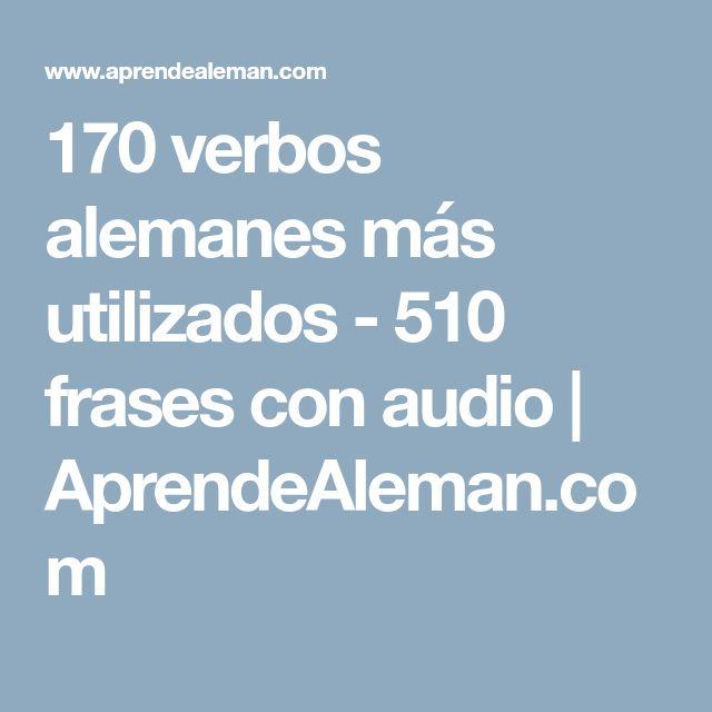 170 verbos alemanes más utilizados - 510 frases con audio | AprendeAleman.com
