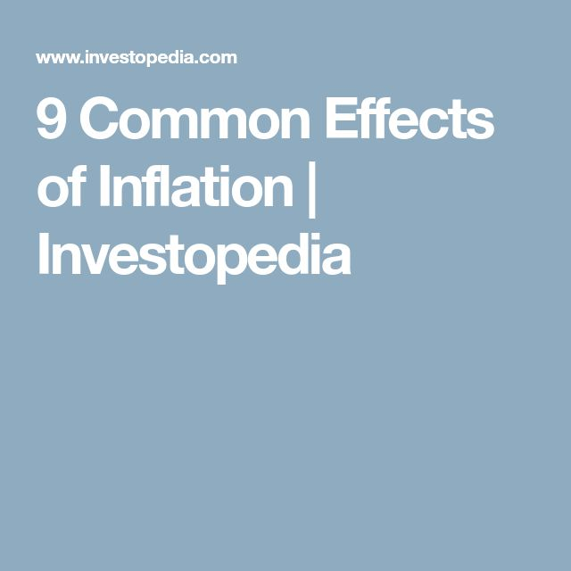 9 Common Effects of Inflation   Investopedia