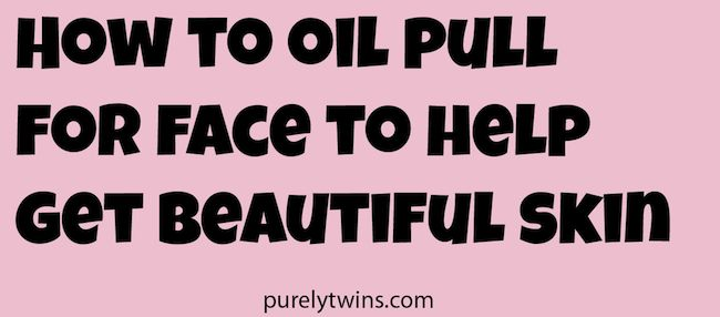how to oil pull for clear skin #oilpulling #natural #skin