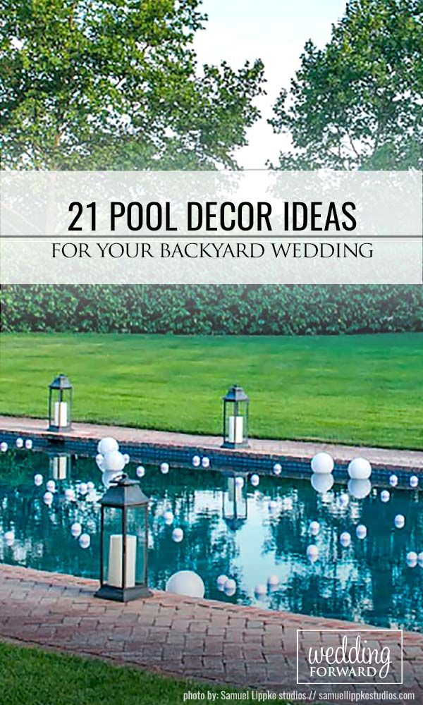 15 Pool Decor Ideas For Your Backyard Wedding                                                                                                                                                                                 More