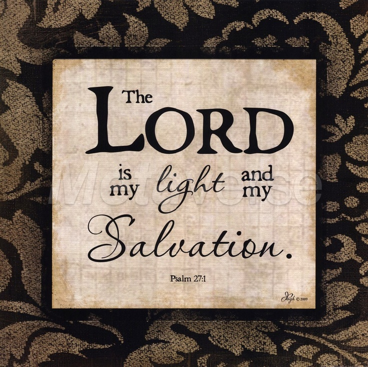 Psalm 27 The Lord is my light and my salvationThe Lord, Faith, Jennifer Pugh, Quote, Christian Inspiration, Art Prints, Allposters Com, Favorite Vers, Bible Verse