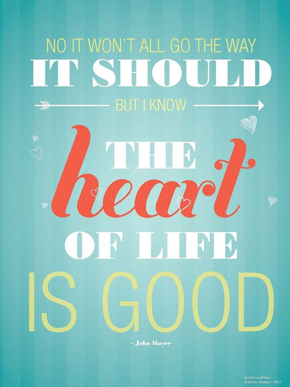 The heart of life is good