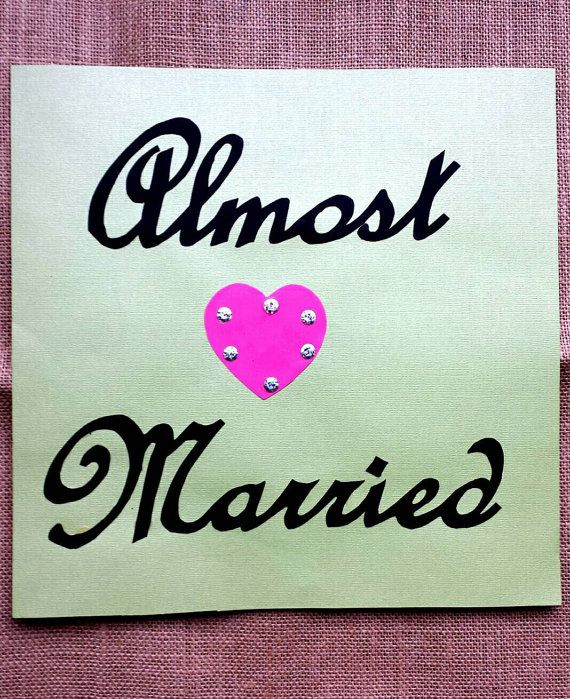 Almost Married Sign / Bridal Shower Sign / by BootsAndDirtRoads