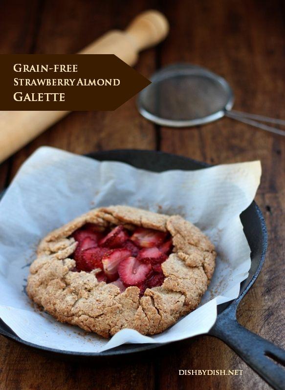 Grain-free Strawberry Almond Galette | Delectable Desserts | Pinterest