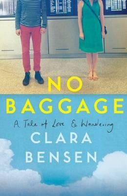 No Baggage : A Tale of Love and Wandering - Clara Bensen