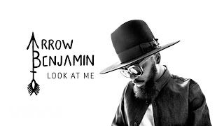 Arrow Benjamin - Look At Me (Audio) - YouTube