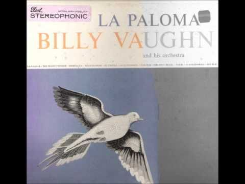 Billy Vaughn - La Paloma (DotRecordsLPS75,074) LP.wmv - YouTube THIS WAS THE FIRST RECORD I EVER BOUGHT I WAS ABOUT 15. 1956......