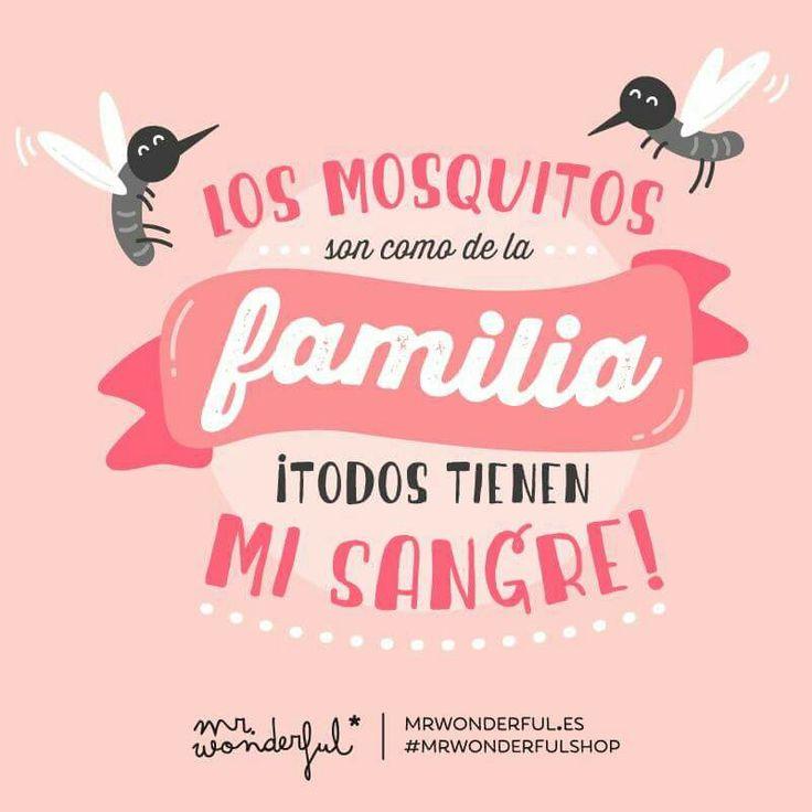 Los mosquitos son como de la familia ¡todos tienen mi sangre! #Mr.Wonderfull