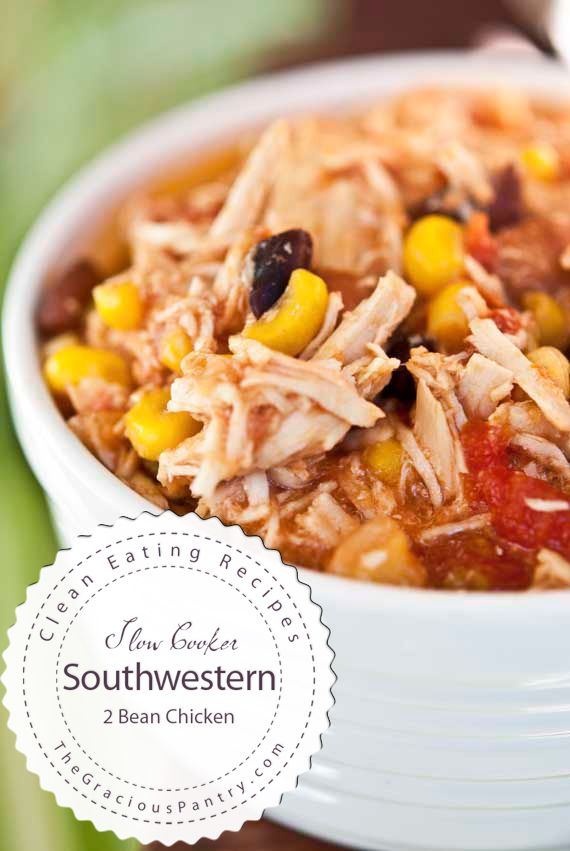 Clean Eating Slow Cooker Southwestern 2 Bean Chicken.