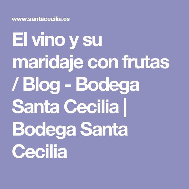 El vino y su maridaje con frutas / Blog - Bodega Santa Cecilia   Bodega Santa Cecilia
