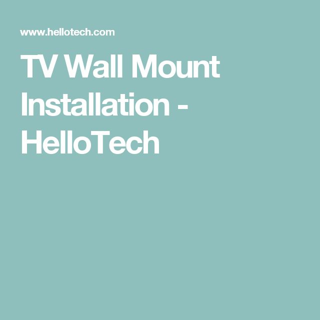 TV Wall Mount Installation - HelloTech