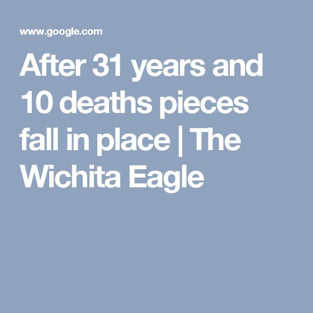 After 31 years and 10 deaths pieces fall in place | The Wichita Eagle