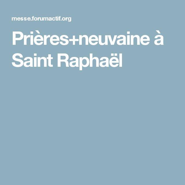 Prières+neuvaine à Saint Raphaël