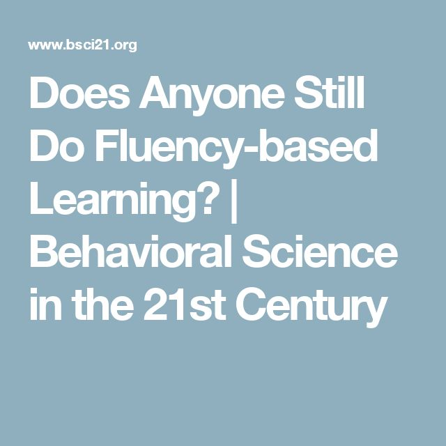 Does Anyone Still Do Fluency-based Learning? | Behavioral Science in the 21st Century