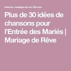 Plus de 30 idées de chansons pour l'Entrée des Mariés | Mariage de Rêve