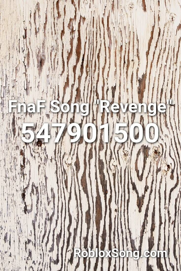 Fnaf Song Revenge Roblox Id Roblox Music Codes In 2020