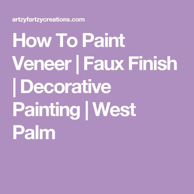 How To Paint Veneer | Faux Finish | Decorative Painting | West Palm