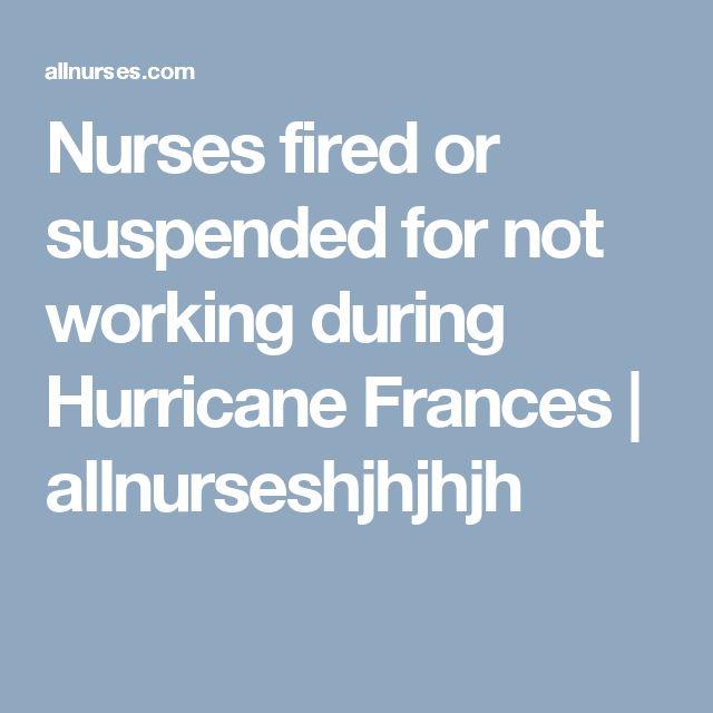 Nurses fired or suspended for not working during Hurricane Frances | allnurseshjhjhjh
