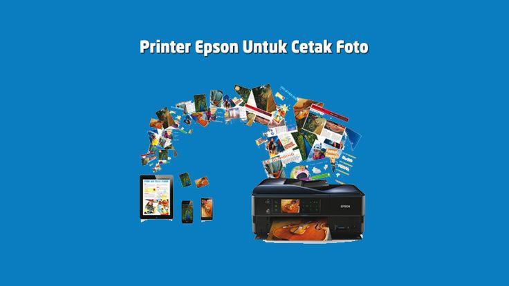 Rekomendasi Printer Epson Terbaik Untuk Cetak Foto Printer Epson Yang Bagus Untuk Usaha Cetak Foto A3 Undangan Dan Doku Printer Printer Foto Berita Teknologi