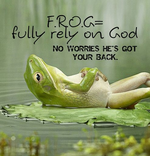 FROG- fully rely on God