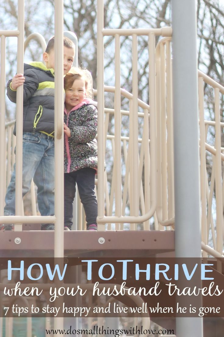 How to Thrive when your husband travels.  Tips from a mom who knows.