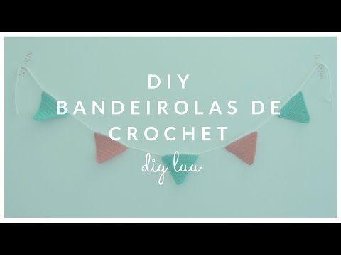 DIY Bandeirolas de Crochet | diyluu - YouTube