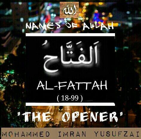 Names of ALLAH ( 18-99 )