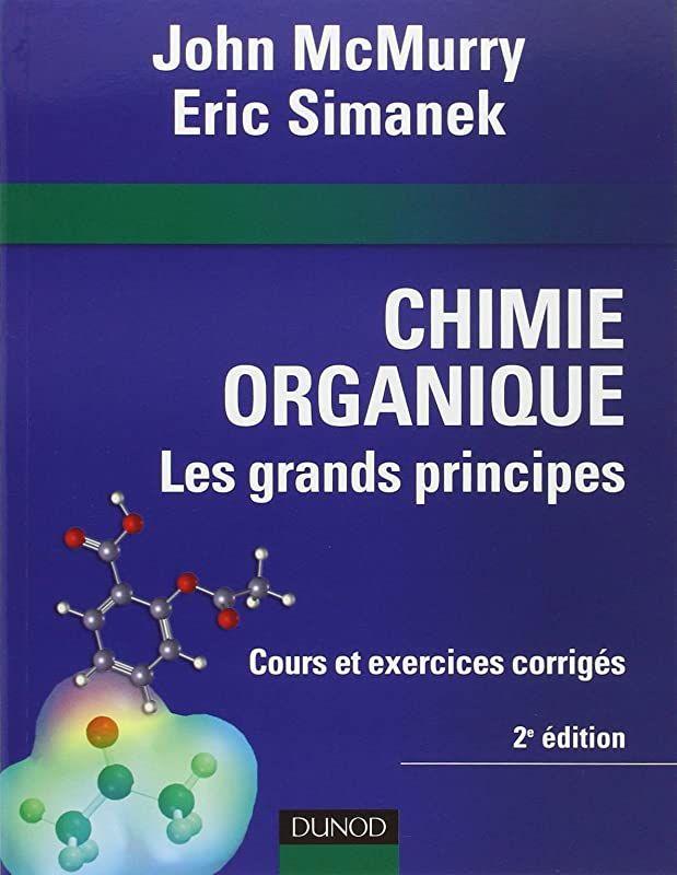 Pdf Gratuit Chimie Organique Les Grands Principes 2eme Edition De John Mcmurry Et Eric Simanek Jacquet