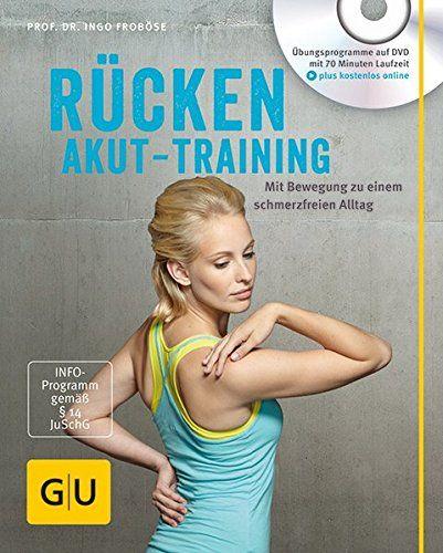 Rücken-Akut-Training (mit DVD): Mit Bewegung zu einem schmerzfreien Alltag (GU Multimedia)