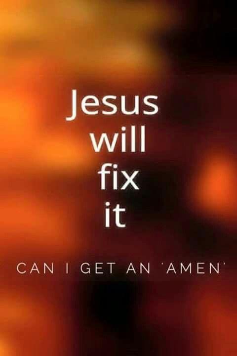 Jesus Will Fix It!