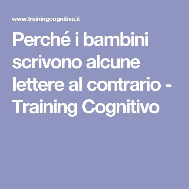 Perché i bambini scrivono alcune lettere al contrario - Training Cognitivo