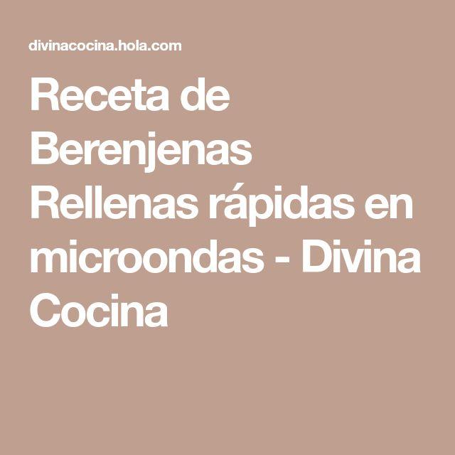 Receta de Berenjenas Rellenas rápidas en microondas - Divina Cocina