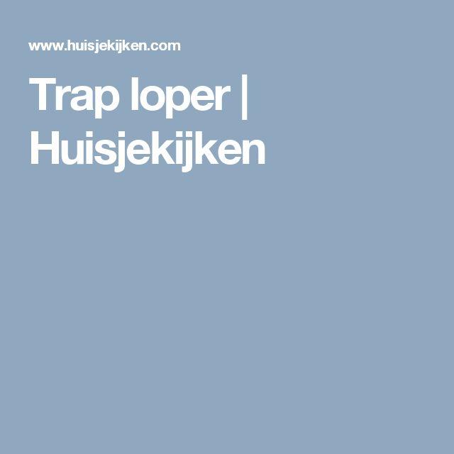 Trap loper      Huisjekijken