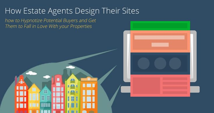 How Real Estate Agents Design Their Websites to Hypnotize Potential Buyers from US, UK and Get Them to Fall in Love With Their Properties.