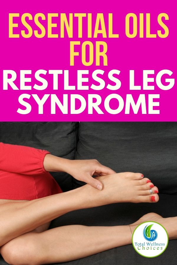 4 Essential Oils For Restless Leg Syndrome Restless Leg Syndrome Essential Oils Restless Leg Essential Oil Restless Leg Syndrome