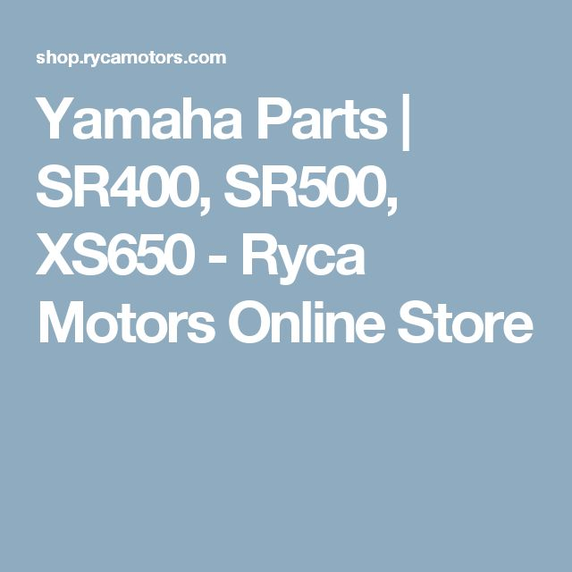 Yamaha Parts |  SR400, SR500, XS650 - Ryca Motors Online Store