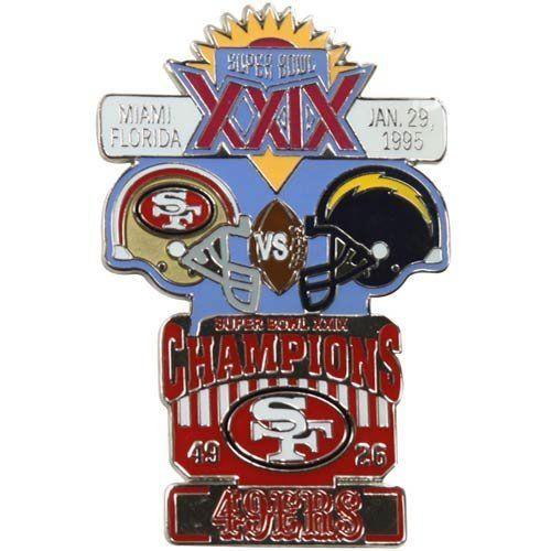 "NFL San Francisco 49ers Super Bowl XXIX Collectors Pin by Football Fanatics. $14.95. High-quality team graphics. Imported. Officially licensed NFL product. San Francisco 49ers Super Bowl XXIX Collectors PinOfficially licensed NFL productImportedHigh-quality team graphicsApproximately 2"" x 3""Approximately 2"" x 3""High-quality team graphicsImportedOfficially licensed NFL product"