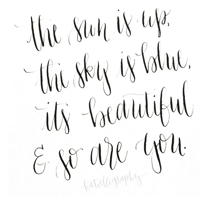 The sun is up, the sky is blue, it's beautiful, and so are you -- The Beatles, Dear Prudence | #calligraphy #moderncalligraphy #katielligraphy