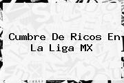 http://tecnoautos.com/wp-content/uploads/imagenes/tendencias/thumbs/cumbre-de-ricos-en-la-liga-mx.jpg Liga MX. Cumbre de ricos en la Liga MX, Enlaces, Imágenes, Videos y Tweets - http://tecnoautos.com/actualidad/liga-mx-cumbre-de-ricos-en-la-liga-mx/