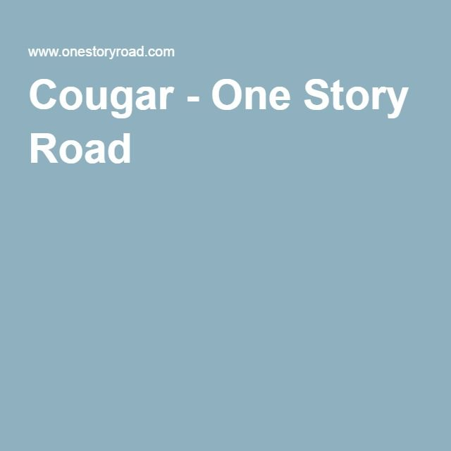 """Cougar - A cougar, in the non-animal sense, is a woman in her 40s or above who tends to get involved romantically and/or sexually with younger men.  The key word is: """"tends.""""  Does it make me a """"cougar""""--or not--if I've had only two relationships with significantly younger men (not counting my husband, who was born a year and three-quarters afer I did)? One was 13 years my junio, and I met him by accident while on a blind date with someone else. Being too early for a movie, my blind date..."""