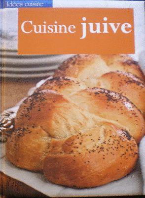 Cuisine juive de d licieuses recettes traditionnelles for Cuisine juive