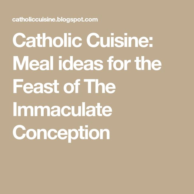 Catholic Cuisine: Meal ideas for the Feast of The Immaculate Conception