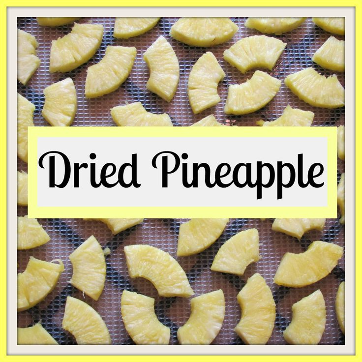 better Dried Pineapple recipe for dehydrator