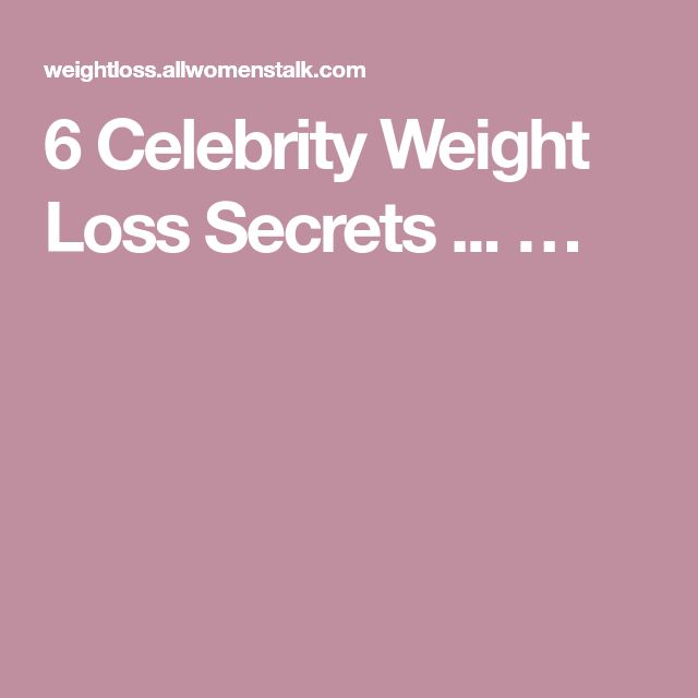 6 Celebrity Weight Loss Secrets ... …