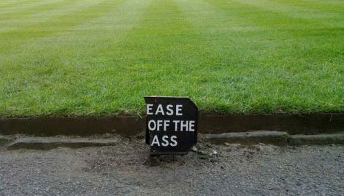Ease off.Laugh, Funny Shit, Funny Signs, Grass, Funny Ass, Funny Stuff, People, Sidewalk, Ass Shit