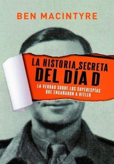 Leer La Historia Secreta del Día D, de Ben Macintyre