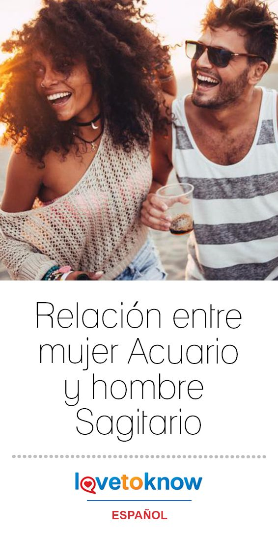 Relacion Entre Mujer Acuario Y Hombre Sagitario Mujer Acuario