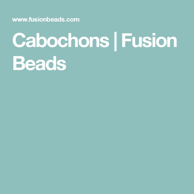 Cabochons | Fusion Beads