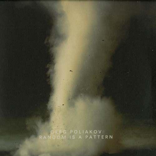 Oleg Poliakov – Random is a pattern (2×12 inch)
