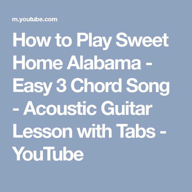 How to Play Sweet Home Alabama - Easy 3 Chord Song - Acoustic Guitar Lesson with Tabs - YouTube